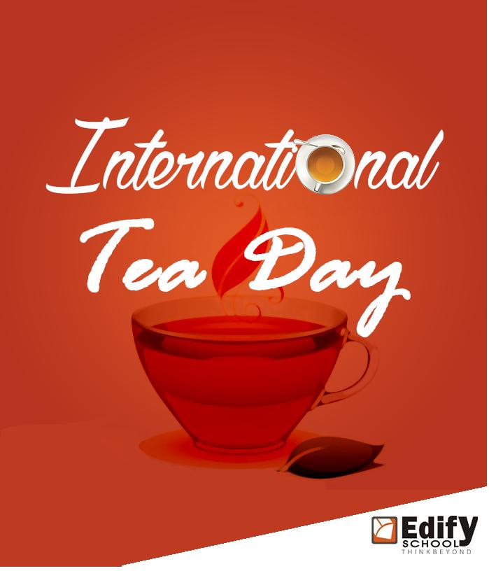 International Tea Day :: Edifyschools.com