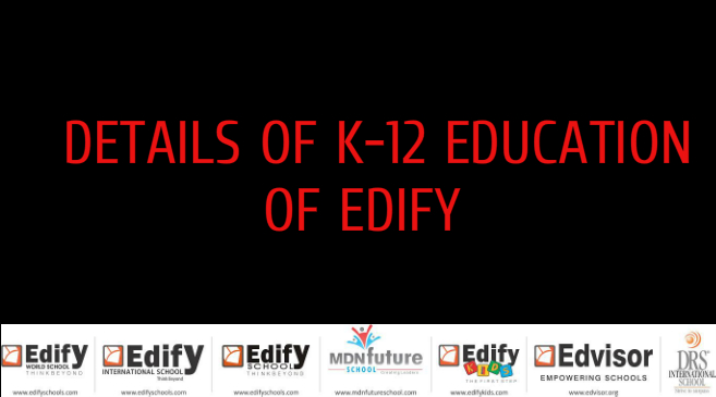 DETAILS OF K- 12 EDUCATION OF EDIFY