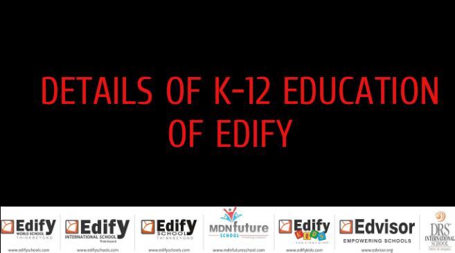 DETAILS OF K- 12 EDUCATION OFEDIFY