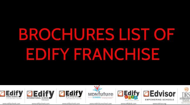BROCHURE LIST OF EDIFYFRANCHISE