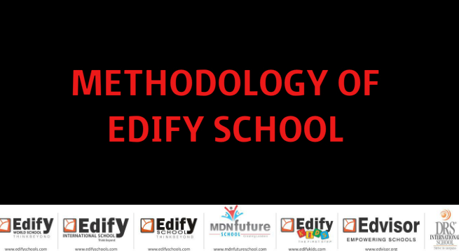 METHODOLOGY OF EDIFY SCHOOL !!