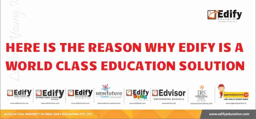 HERE IS THE REASON WHY EDIFY IS A WORLD CLASS EDUCATION SOLUTION