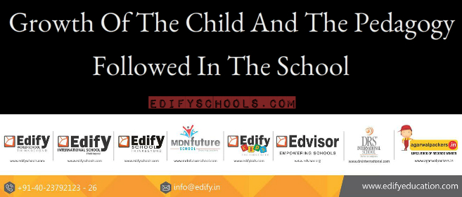 Growth Of The Child And The Pedagogy Followed In TheSchool