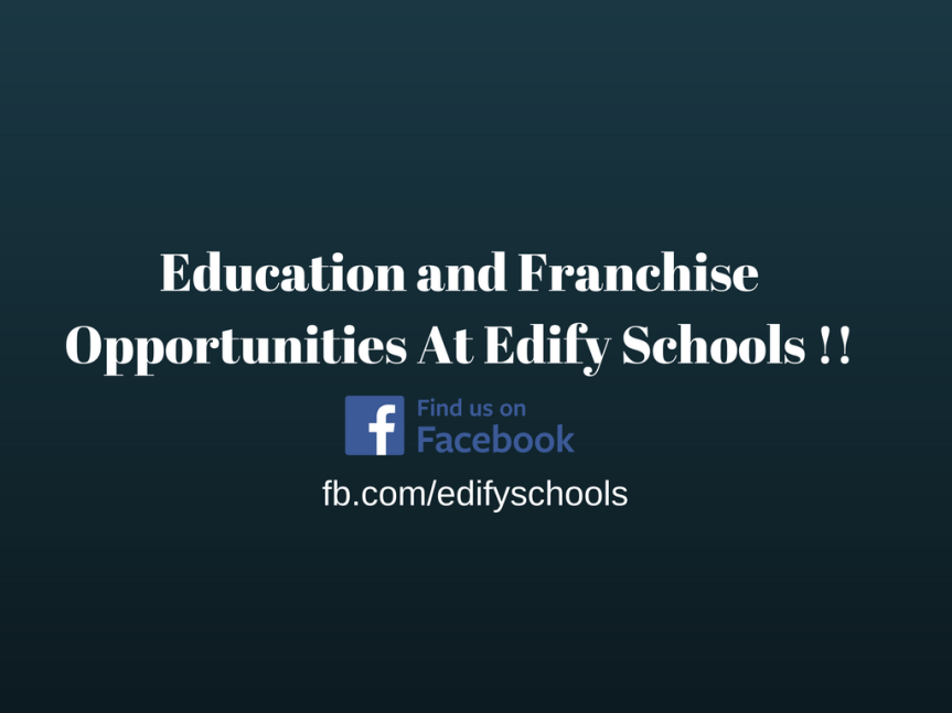 Education and Franchise Opportunities At Edify Schools !!