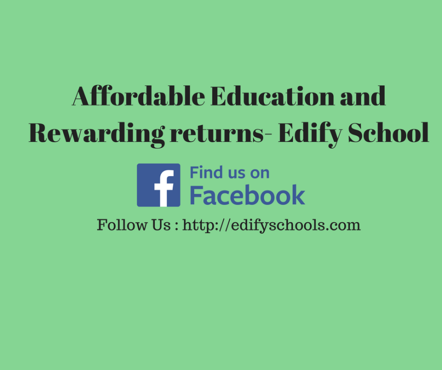Affordable Education and Rewarding returns- Edify School