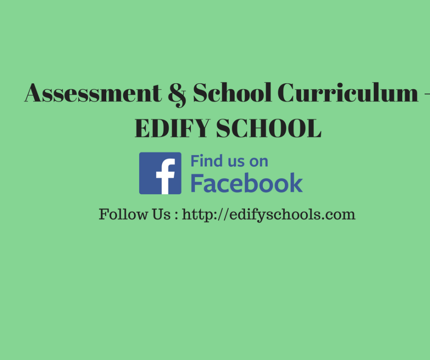Assessment & School Curriculum – EDIFY SCHOOL