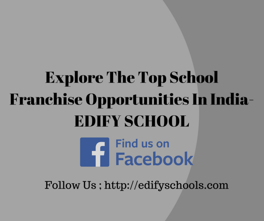 Explore The Top School Franchise Opportunities In India-EDIFY SCHOOL