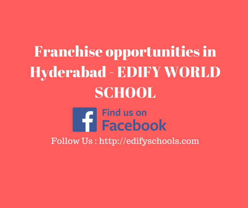 Franchise opportunities in Hyderabad – EDIFY WORLD SCHOOL