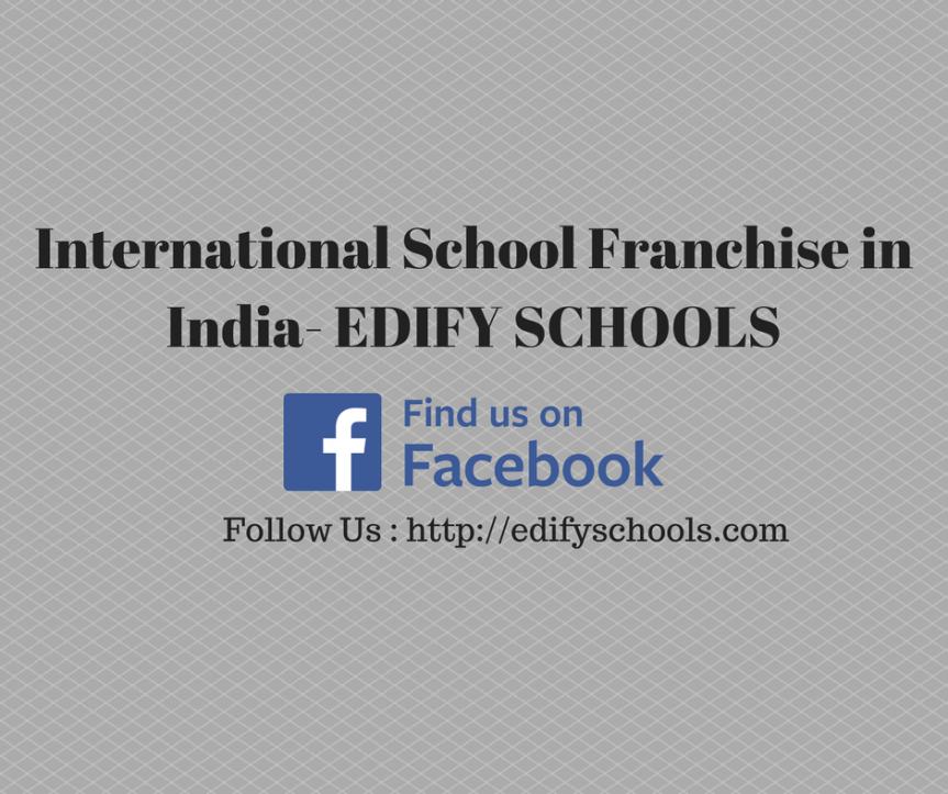 International School Franchise in India- EDIFYSCHOOLS