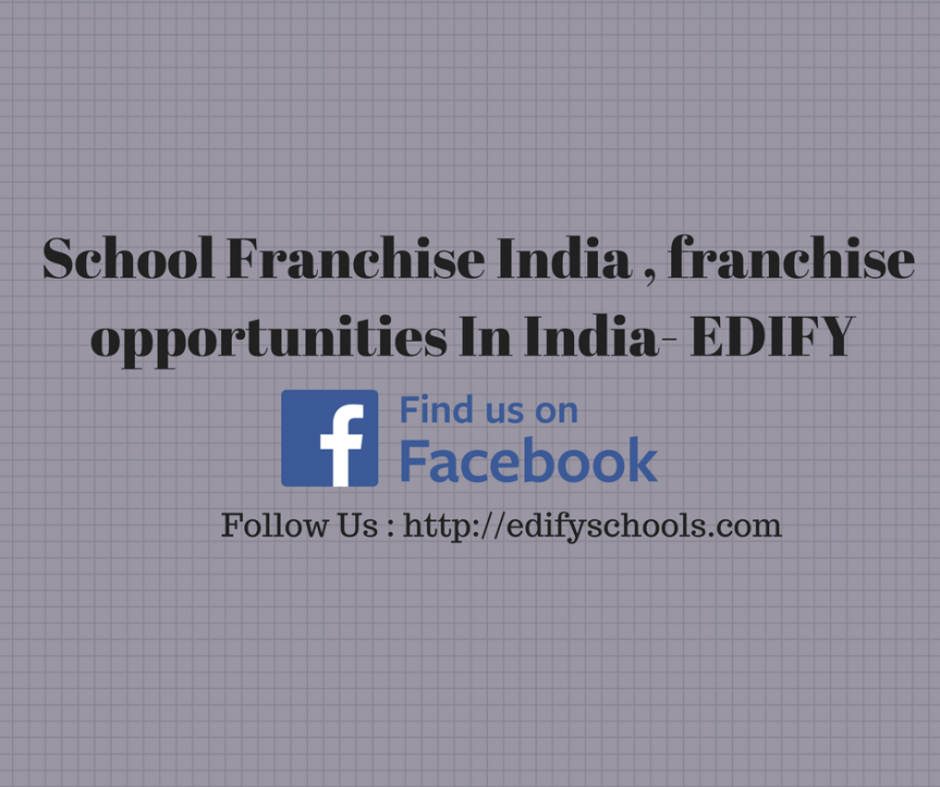 School Franchise India , franchise opportunities In India- EDIFY SCHOOLS