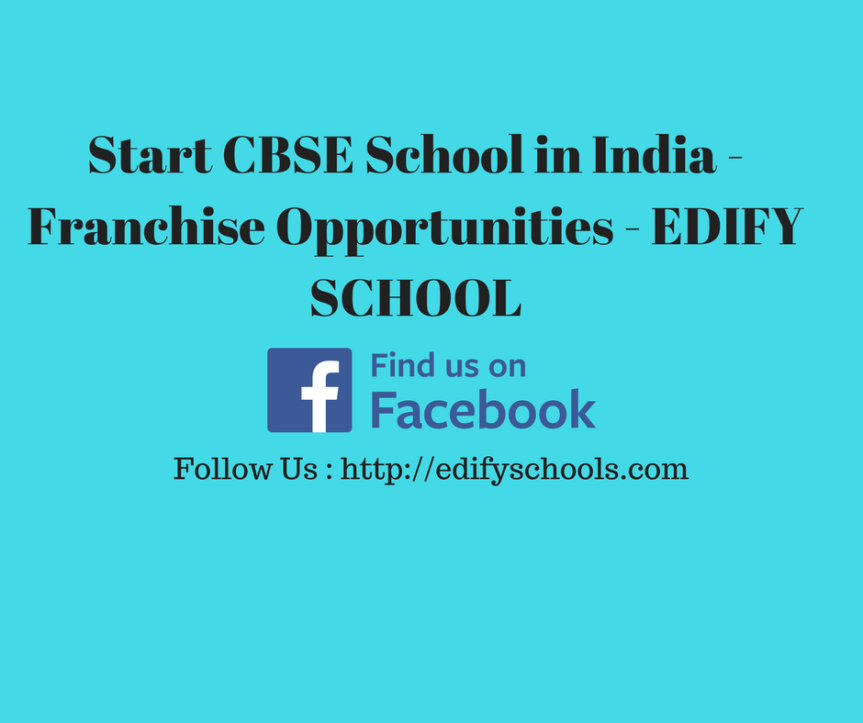 Start CBSE School in India – Franchise Opportunities – EDIFY SCHOOL