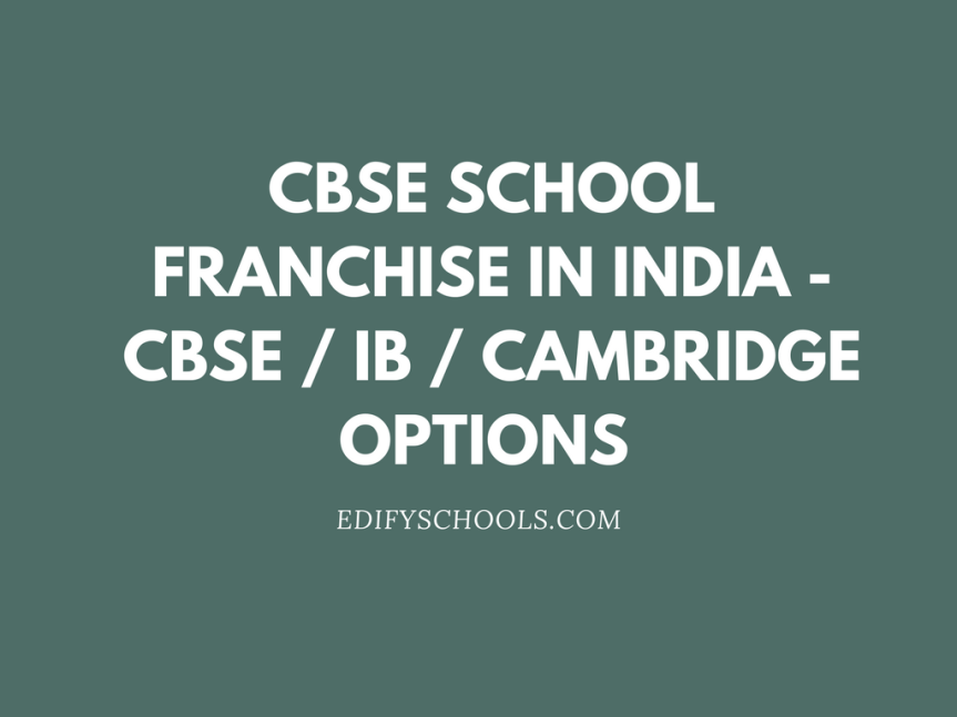 CBSE School Franchise In India – CBSE / IB / Cambridge Options‎ – EDIFY