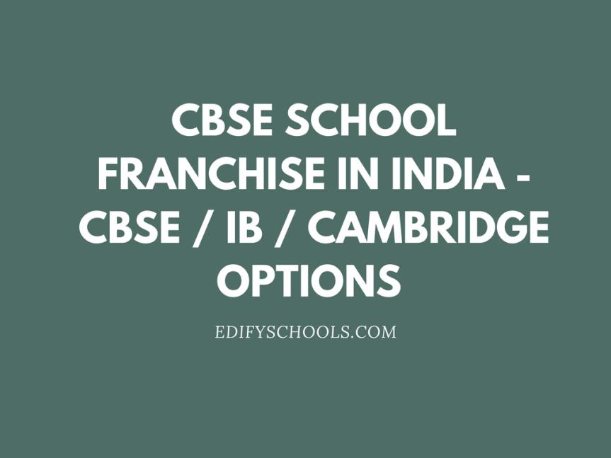 CBSE School Franchise In India – CBSE / IB / Cambridge Options –EDIFY