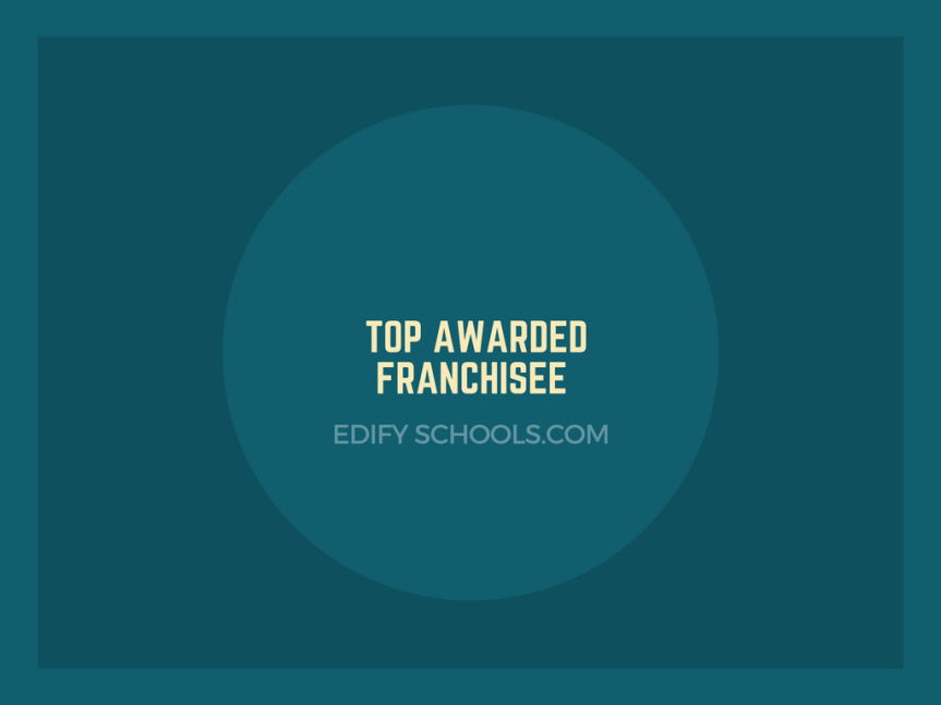 Edify – Top Awarded Franchise‎e