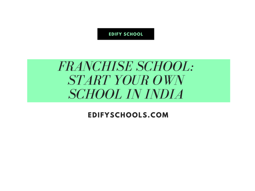 Franchise School: Start Your Own School in India