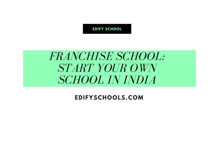 Franchise School: Start Your Own School inIndia
