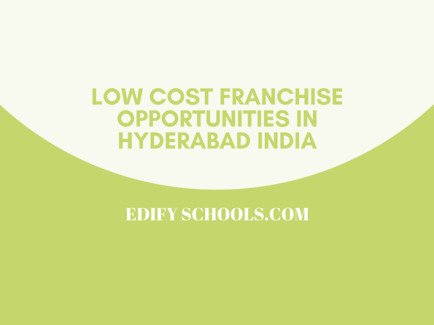 Low cost franchise opportunities in Hyderabad India