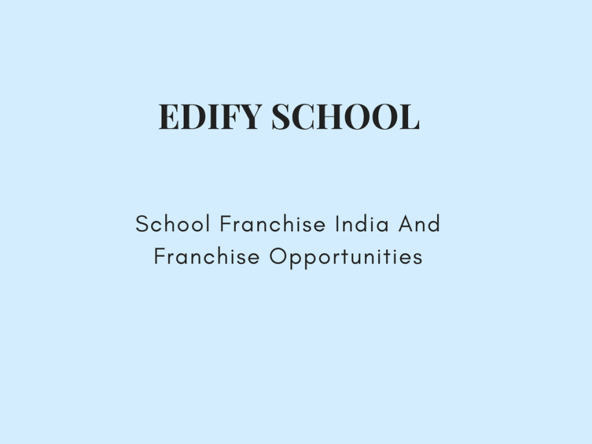 School Franchise India – EDIFY SCHOOL