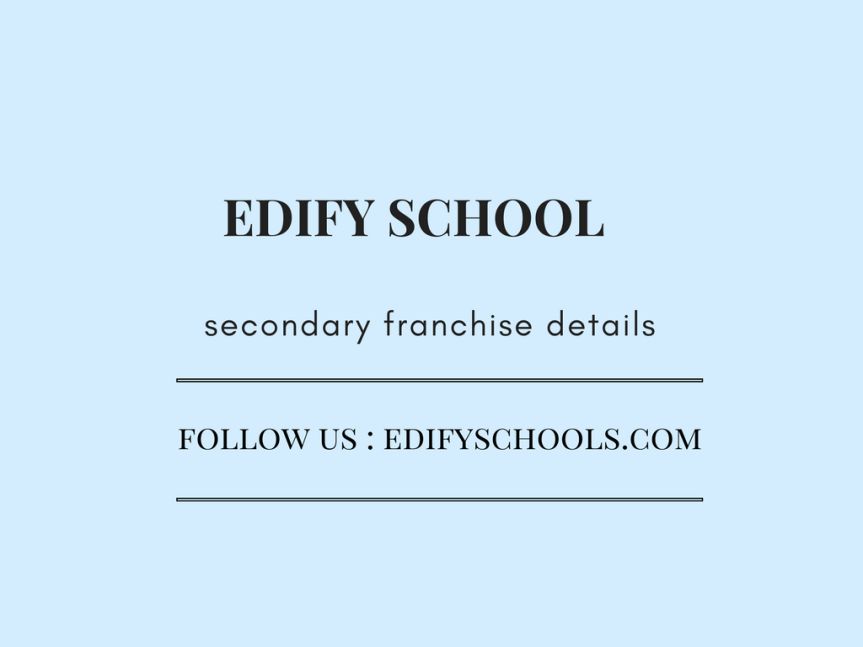 secondary franchise – EDIFY SCHOOL