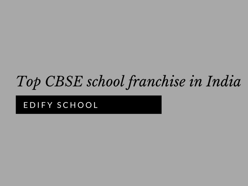 Top CBSE school franchise in India