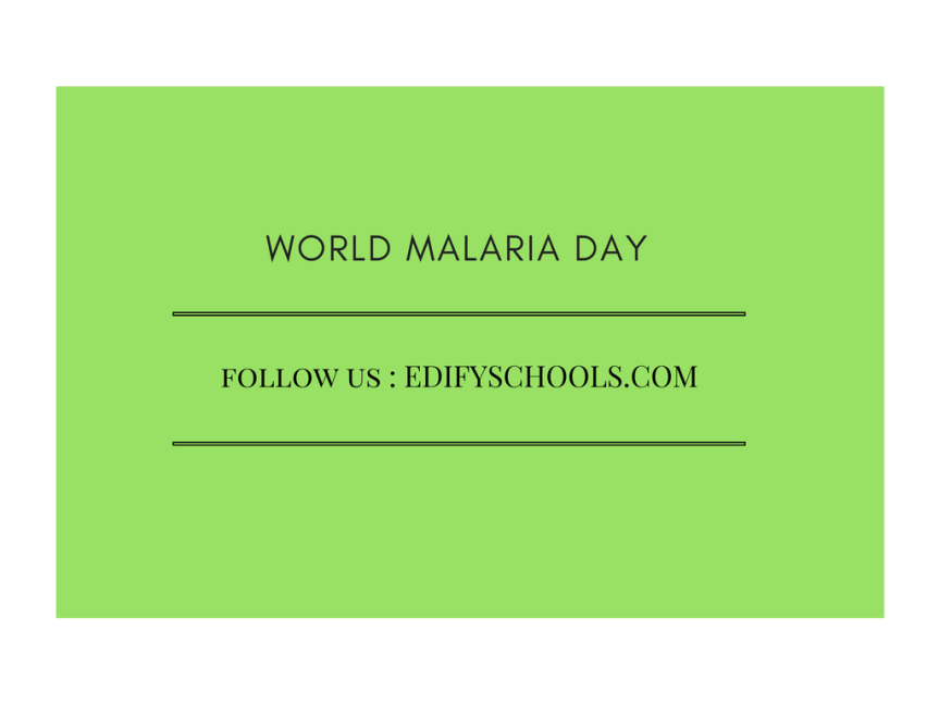 World Malaria Day – EDIFY SCHOOL