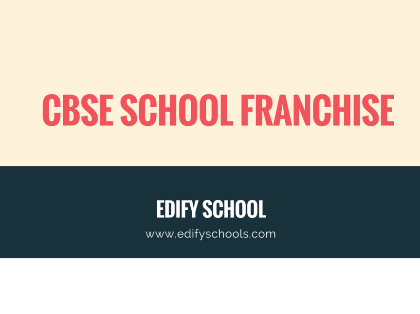 CBSE SCHOOL FRANCHISE