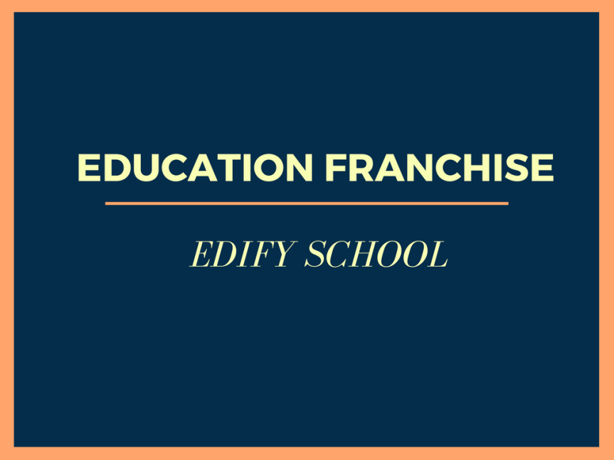 Education franchise – EDIFY