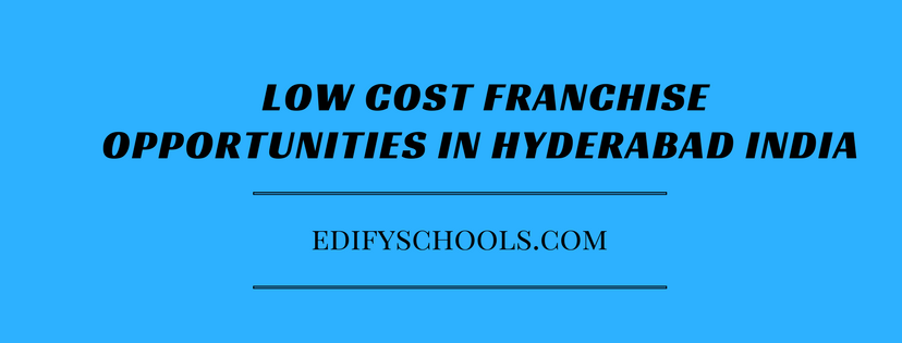 Low cost franchise opportunities in Hyderabad India – EDIFY SCHOOL