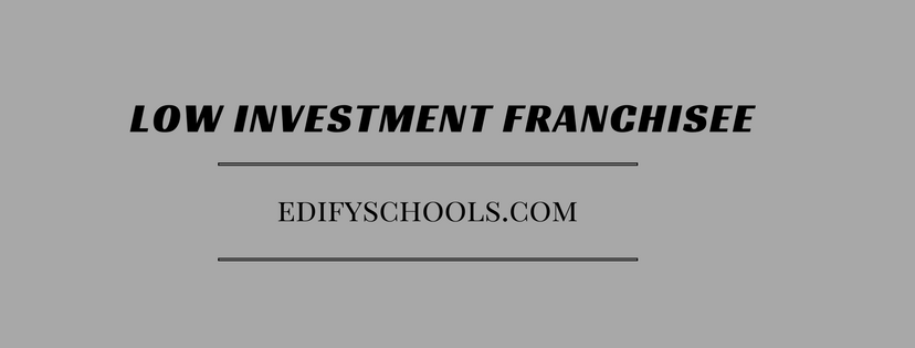Low Investment franchisee – EDIFY