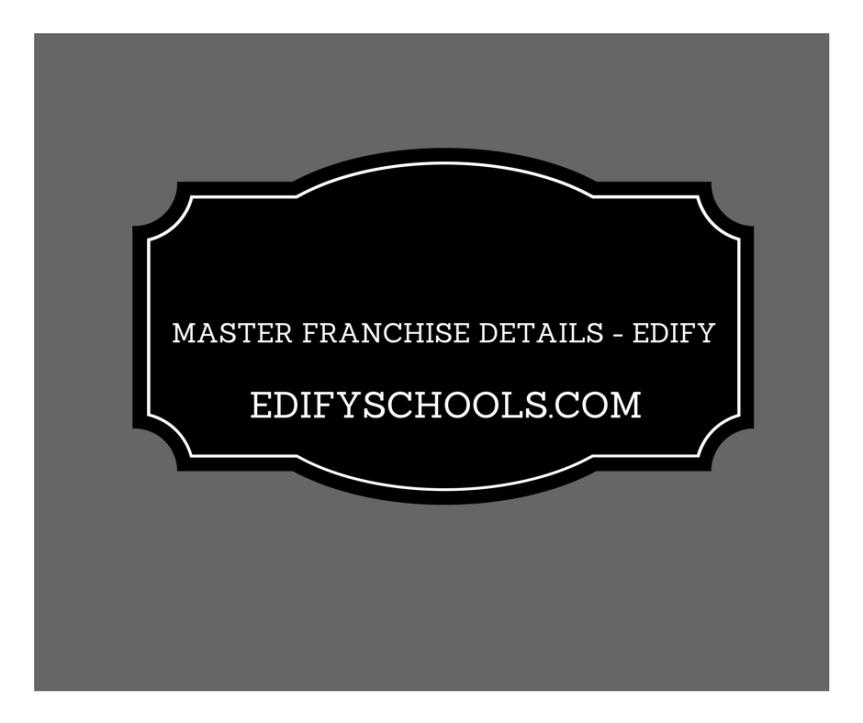 Master Franchise – EDIFYSCHOOL