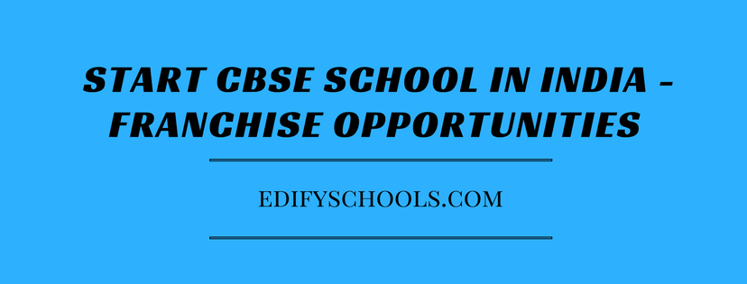 Start CBSE School in India – Franchise Opportunities : EDIFY SCHOOL