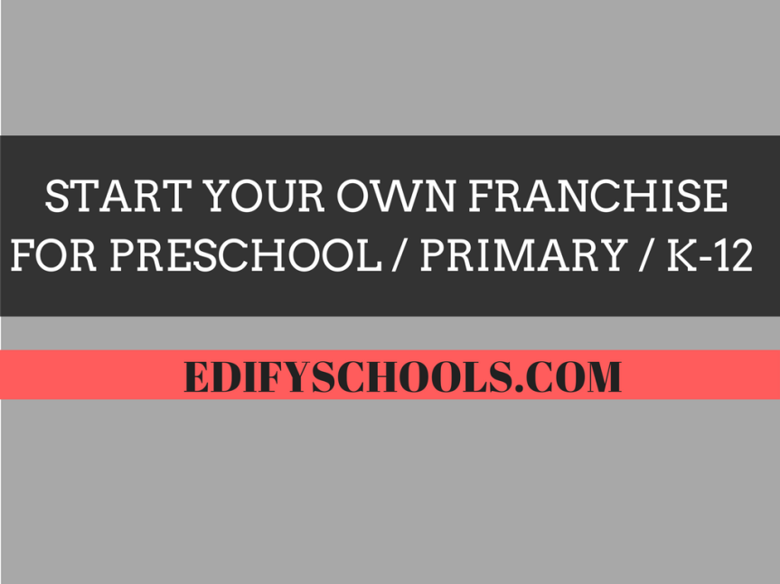 Start Your Own Franchise For Preschool / Primary / K-12 : EDIFY ‎