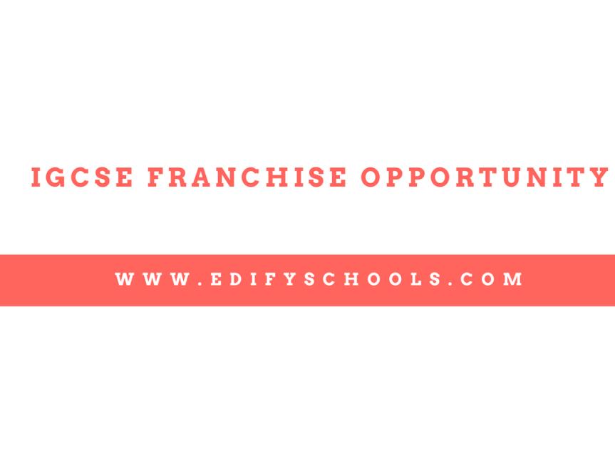 IGCSE Franchise Opportunity –EDIFY
