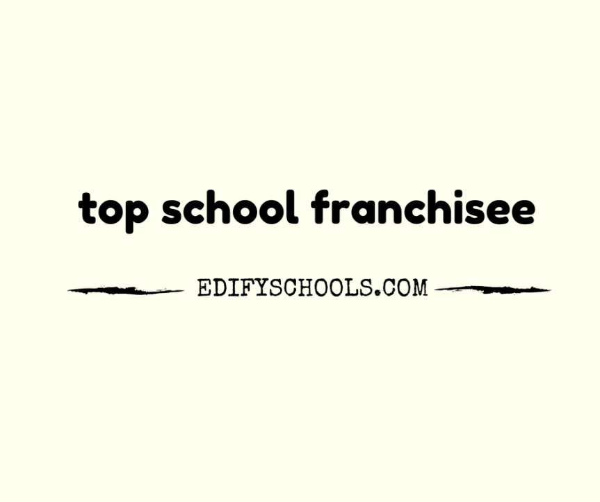 top school franchisee – EDIFY