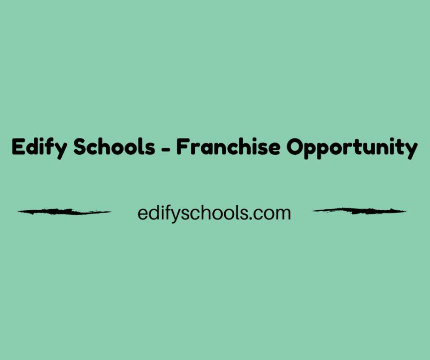 Edify Schools – FranchiseOpportunity