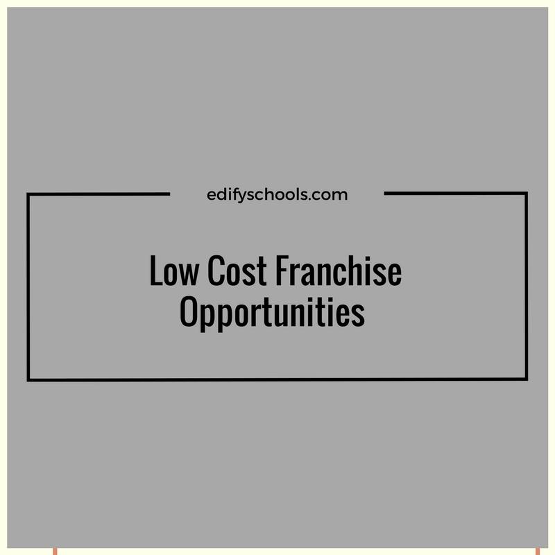 Low Cost Franchise Opportunities – EDIFYSCHOOL