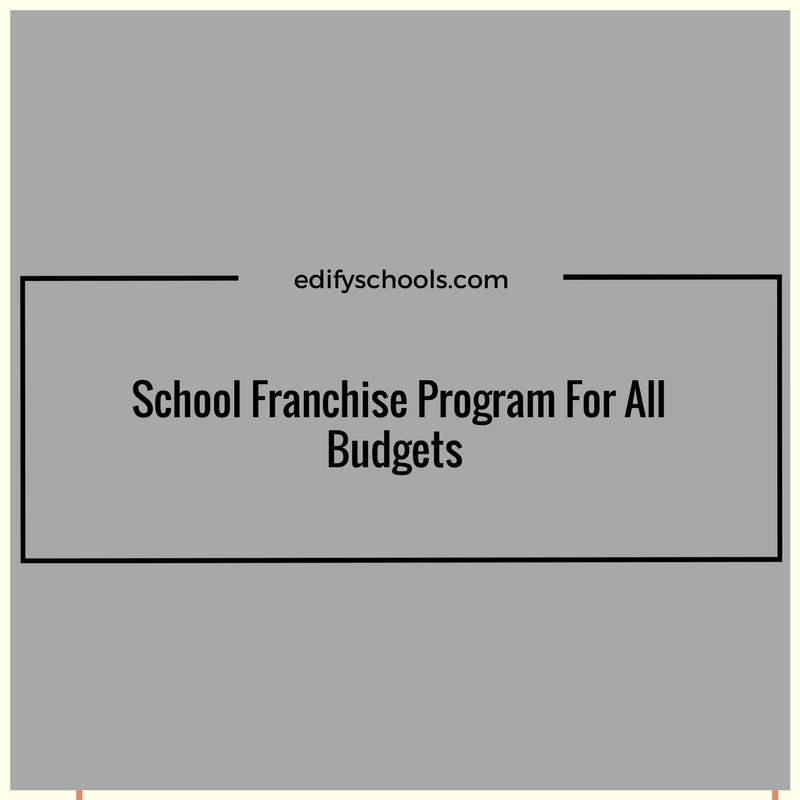 School Franchise Program For All Budgets – EDIFY SCHOOL