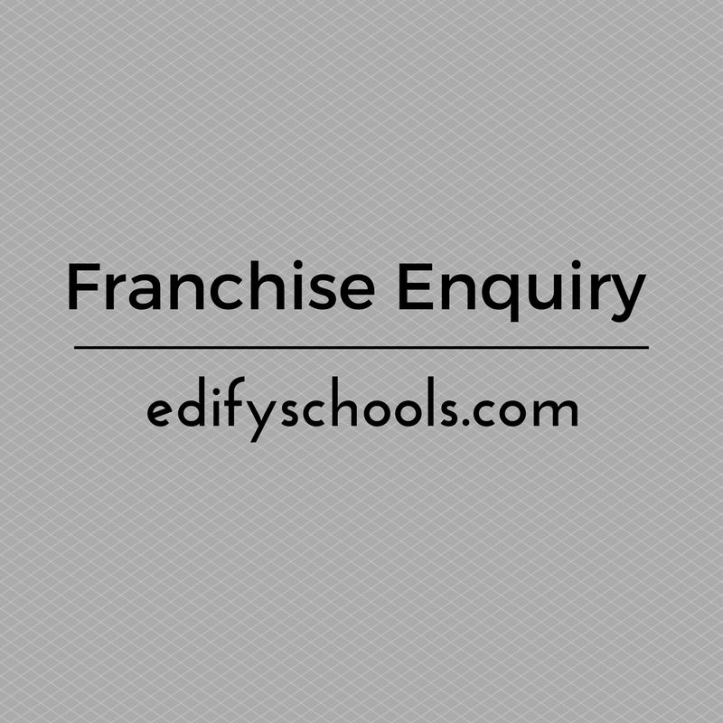 Franchise Enquiry – EDIFY SCHOOL