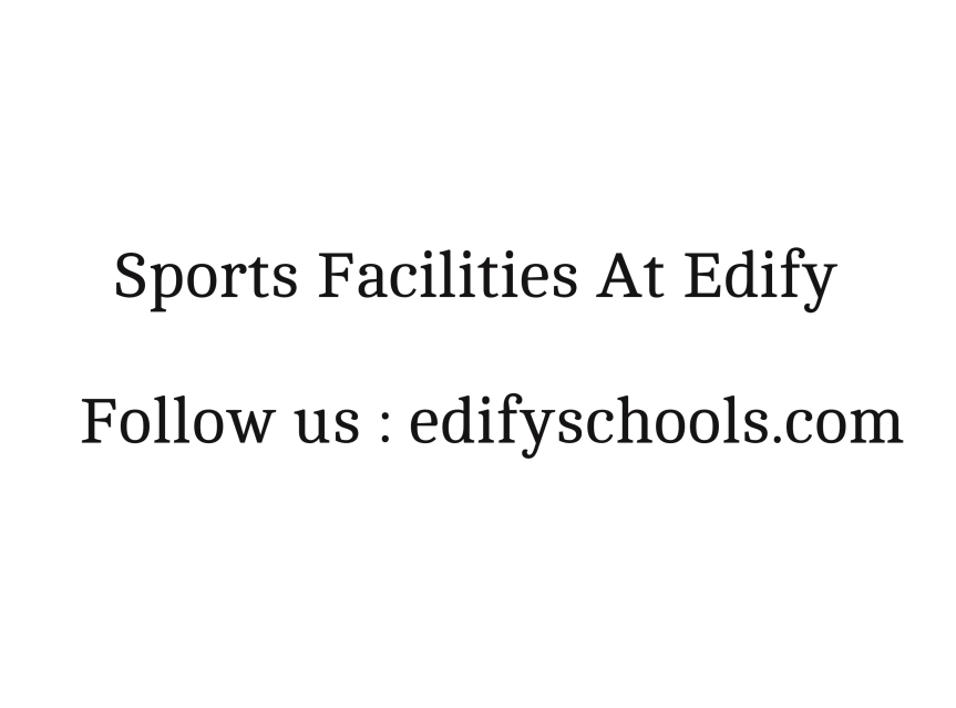 Sports Facilities At Edify