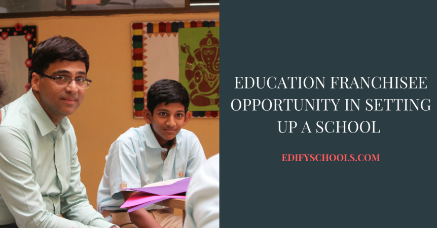 Education franchisee Opportunity in Setting up a school