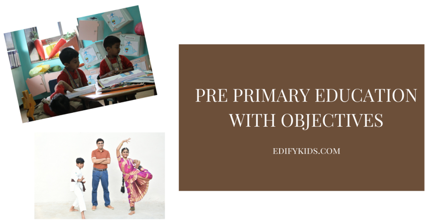 Pre Primary education with objectives : Edify Kids